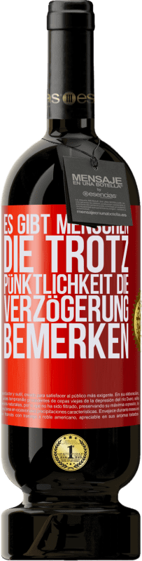 29,95 € Kostenloser Versand | Rotwein Premium Edition MBS® Reserva Es gibt Menschen, die trotz Pünktlichkeit die Verzögerung bemerken Rote Markierung. Anpassbares Etikett Reserva 12 Monate Ernte 2013 Tempranillo