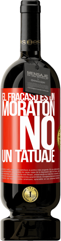 29,95 € Envío gratis   Vino Tinto Edición Premium MBS® Reserva El fracaso es un moratón, no un tatuaje Etiqueta Roja. Etiqueta personalizable Reserva 12 Meses Cosecha 2013 Tempranillo