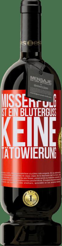 29,95 € Kostenloser Versand | Rotwein Premium Edition MBS® Reserva Misserfolg ist ein Bluterguss, keine Tätowierung Rote Markierung. Anpassbares Etikett Reserva 12 Monate Ernte 2013 Tempranillo