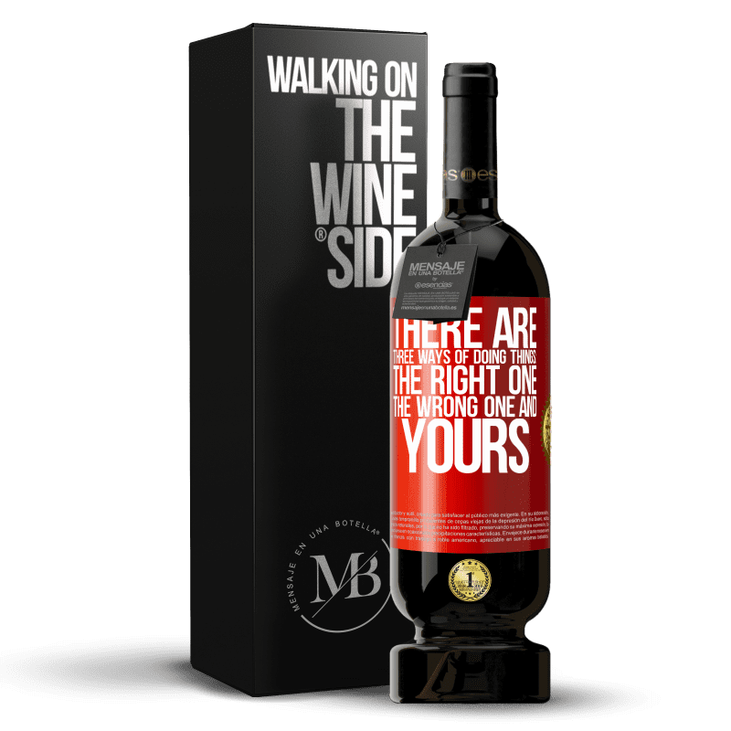 29,95 € Free Shipping | Red Wine Premium Edition MBS® Reserva There are three ways of doing things: the right one, the wrong one and yours Red Label. Customizable label Reserva 12 Months Harvest 2013 Tempranillo