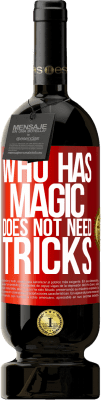 29,95 € Free Shipping | Red Wine Premium Edition MBS® Reserva Who has magic does not need tricks Red Label. Customizable label Reserva 12 Months Harvest 2013 Tempranillo