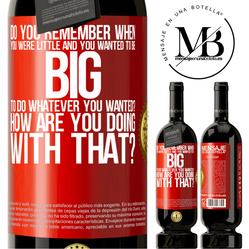 29,95 € Free Shipping | Red Wine Premium Edition MBS® Reserva do you remember when you were little and you wanted to be big to do whatever you wanted? How are you doing with that? Red Label. Customizable label Reserva 12 Months Harvest 2013 Tempranillo