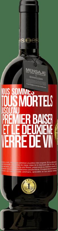 29,95 € Envoi gratuit   Vin rouge Édition Premium MBS® Reserva Nous sommes tous mortels jusqu'au premier baiser et au deuxième verre de vin Étiquette Rouge. Étiquette personnalisable Reserva 12 Mois Récolte 2013 Tempranillo