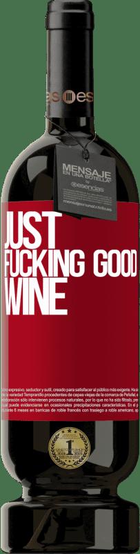 29,95 € Envoi gratuit | Vin rouge Édition Premium MBS® Reserva Just fucking good wine Étiquette Rouge. Étiquette personnalisable Reserva 12 Mois Récolte 2013 Tempranillo