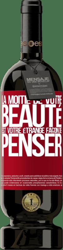 29,95 € Envoi gratuit | Vin rouge Édition Premium MBS® Reserva La moitié de votre beauté est votre étrange façon de penser Étiquette Rouge. Étiquette personnalisable Reserva 12 Mois Récolte 2013 Tempranillo