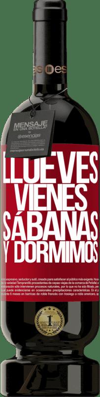 29,95 € Envoi gratuit | Vin rouge Édition Premium MBS® Reserva Llueves, vienes, sábanas y dormimos Étiquette Rouge. Étiquette personnalisable Reserva 12 Mois Récolte 2013 Tempranillo