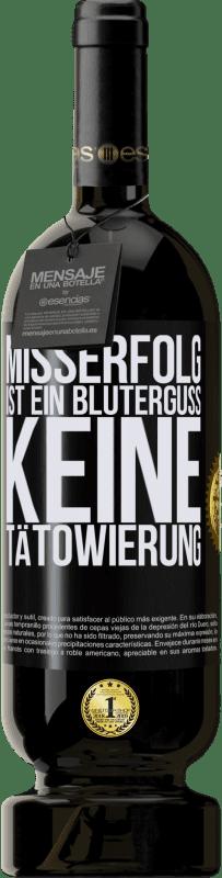 29,95 € Kostenloser Versand | Rotwein Premium Ausgabe MBS® Reserva Misserfolg ist ein Bluterguss, keine Tätowierung Schwarzes Etikett. Anpassbares Etikett Reserva 12 Monate Ernte 2013 Tempranillo