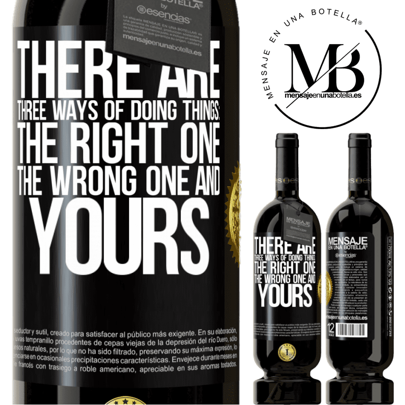 29,95 € Free Shipping | Red Wine Premium Edition MBS® Reserva There are three ways of doing things: the right one, the wrong one and yours Black Label. Customizable label Reserva 12 Months Harvest 2013 Tempranillo