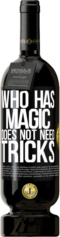 29,95 € Free Shipping | Red Wine Premium Edition MBS® Reserva Who has magic does not need tricks Yellow Label. Customizable label Reserva 12 Months Harvest 2013 Tempranillo