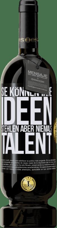 29,95 € Kostenloser Versand | Rotwein Premium Ausgabe MBS® Reserva Sie können Ihre Ideen stehlen, aber niemals Talent Schwarzes Etikett. Anpassbares Etikett Reserva 12 Monate Ernte 2013 Tempranillo