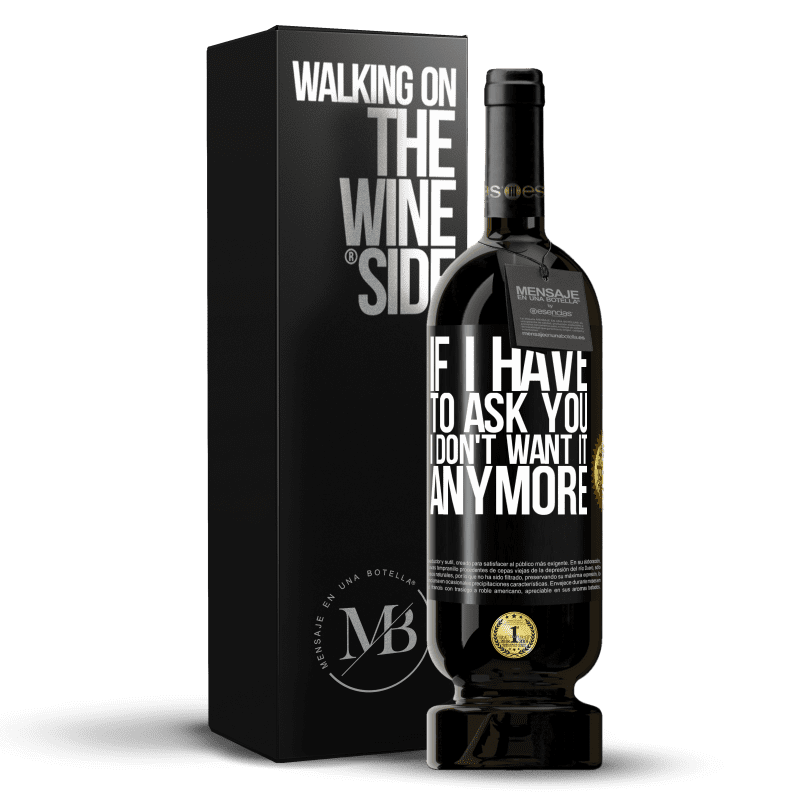 29,95 € Free Shipping | Red Wine Premium Edition MBS® Reserva If I have to ask you, I don't want it anymore Black Label. Customizable label Reserva 12 Months Harvest 2013 Tempranillo