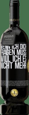 29,95 € Kostenloser Versand | Rotwein Premium Ausgabe MBS® Reserva Wenn ich dich fragen muss, will ich es nicht mehr Schwarzes Etikett. Anpassbares Etikett Reserva 12 Monate Ernte 2013 Tempranillo