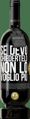 29,95 € Spedizione Gratuita   Vino rosso Edizione Premium MBS® Reserva Se devo chiedertelo, non lo voglio più Etichetta Nera. Etichetta personalizzabile Reserva 12 Mesi Raccogliere 2013 Tempranillo