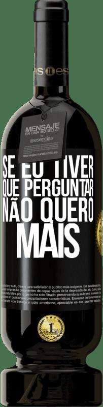 29,95 € Envio grátis   Vinho tinto Edição Premium MBS® Reserva Se eu tiver que perguntar, não quero mais Etiqueta Preta. Etiqueta personalizável Reserva 12 Meses Colheita 2013 Tempranillo