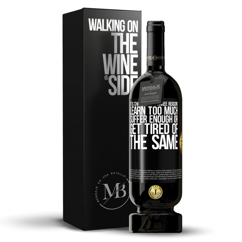 29,95 € Free Shipping | Red Wine Premium Edition MBS® Reserva It is changed for three reasons. Learn too much, suffer enough or get tired of the same Black Label. Customizable label Reserva 12 Months Harvest 2013 Tempranillo