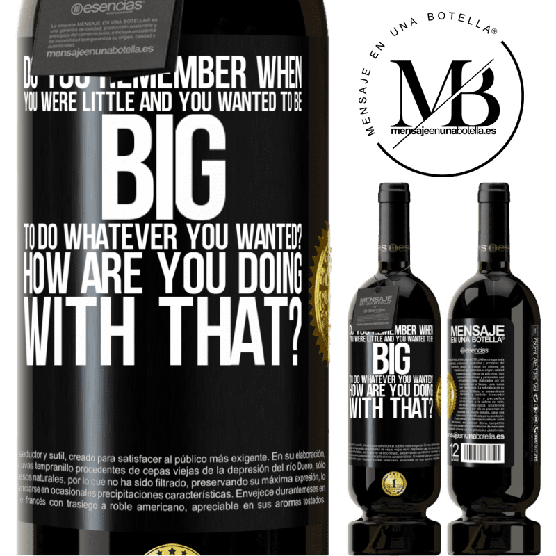 29,95 € Free Shipping | Red Wine Premium Edition MBS® Reserva do you remember when you were little and you wanted to be big to do whatever you wanted? How are you doing with that? Black Label. Customizable label Reserva 12 Months Harvest 2013 Tempranillo