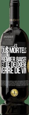 29,95 € Envoi gratuit   Vin rouge Édition Premium MBS® Reserva Nous sommes tous mortels jusqu'au premier baiser et au deuxième verre de vin Étiquette Noire. Étiquette personnalisable Reserva 12 Mois Récolte 2013 Tempranillo