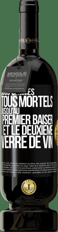 29,95 € Envoi gratuit | Vin rouge Édition Premium MBS® Reserva Nous sommes tous mortels jusqu'au premier baiser et au deuxième verre de vin Étiquette Noire. Étiquette personnalisable Reserva 12 Mois Récolte 2013 Tempranillo