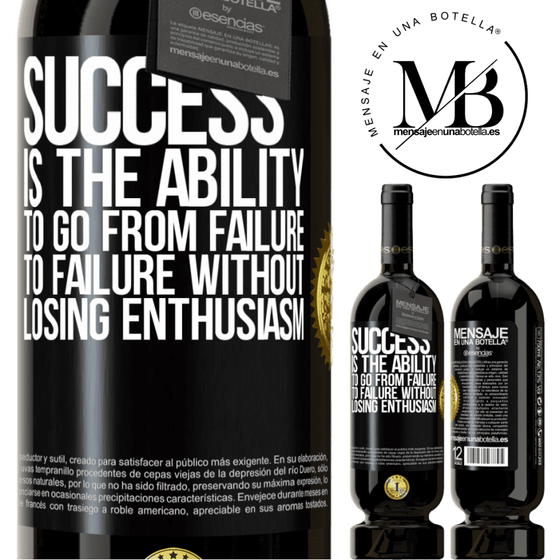 29,95 € Free Shipping | Red Wine Premium Edition MBS® Reserva Success is the ability to go from failure to failure without losing enthusiasm Black Label. Customizable label Reserva 12 Months Harvest 2013 Tempranillo