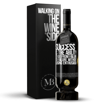 «Success is the ability to go from failure to failure without losing enthusiasm» Premium Edition MBS® Reserva