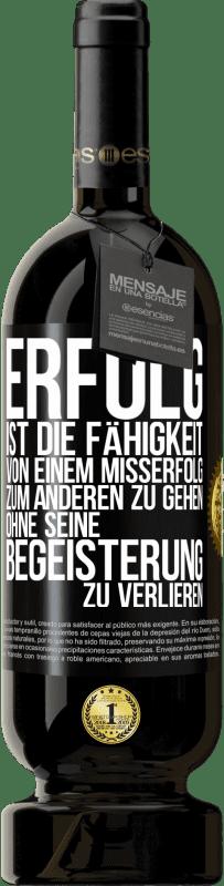 29,95 € Kostenloser Versand | Rotwein Premium Ausgabe MBS® Reserva Erfolg ist die Fähigkeit, von Misserfolg zu Misserfolg zu gelangen, ohne die Begeisterung zu verlieren Schwarzes Etikett. Anpassbares Etikett Reserva 12 Monate Ernte 2013 Tempranillo