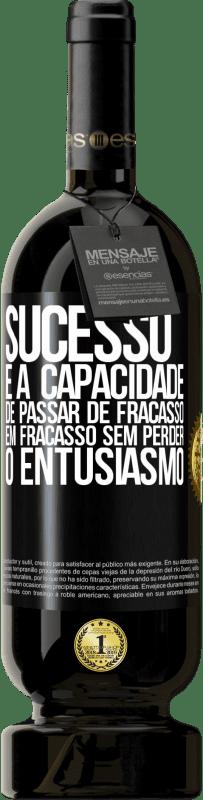 29,95 € Envio grátis   Vinho tinto Edição Premium MBS® Reserva Sucesso é a capacidade de passar de fracasso em fracasso sem perder o entusiasmo Etiqueta Preta. Etiqueta personalizável Reserva 12 Meses Colheita 2013 Tempranillo