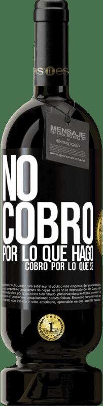 29,95 € Envío gratis | Vino Tinto Edición Premium MBS® Reserva No cobro por lo que hago, cobro por lo que sé Etiqueta Negra. Etiqueta personalizable Reserva 12 Meses Cosecha 2013 Tempranillo