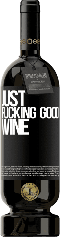 29,95 € Envoi gratuit | Vin rouge Édition Premium MBS® Reserva Just fucking good wine Étiquette Noire. Étiquette personnalisable Reserva 12 Mois Récolte 2013 Tempranillo