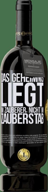 29,95 € Kostenloser Versand | Rotwein Premium Edition MBS® Reserva Das Geheimnis liegt im Zauberer, nicht im Zauberstab Schwarzes Etikett. Anpassbares Etikett Reserva 12 Monate Ernte 2013 Tempranillo