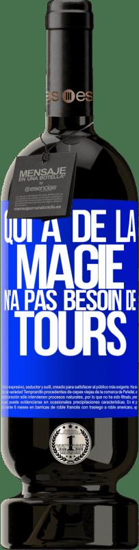 29,95 € Envoi gratuit | Vin rouge Édition Premium MBS® Reserva Qui a de la magie n'a pas besoin de tours Étiquette Bleue. Étiquette personnalisable Reserva 12 Mois Récolte 2013 Tempranillo