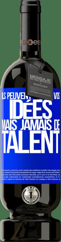29,95 € Envoi gratuit   Vin rouge Édition Premium MBS® Reserva Ils peuvent voler vos idées mais jamais de talent Étiquette Bleue. Étiquette personnalisable Reserva 12 Mois Récolte 2013 Tempranillo