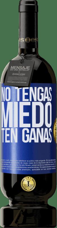 29,95 € Envío gratis | Vino Tinto Edición Premium MBS® Reserva No tengas miedo. Ten ganas Etiqueta Azul. Etiqueta personalizable Reserva 12 Meses Cosecha 2013 Tempranillo