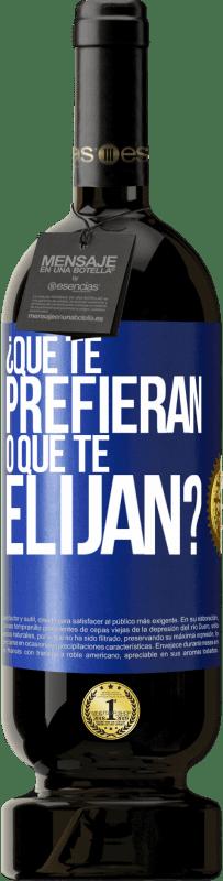 29,95 € Envío gratis | Vino Tinto Edición Premium MBS® Reserva ¿Que te prefieran, o que te elijan? Etiqueta Azul. Etiqueta personalizable Reserva 12 Meses Cosecha 2013 Tempranillo