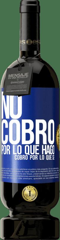29,95 € Envío gratis | Vino Tinto Edición Premium MBS® Reserva No cobro por lo que hago, cobro por lo que sé Etiqueta Azul. Etiqueta personalizable Reserva 12 Meses Cosecha 2013 Tempranillo