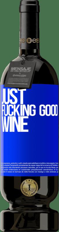29,95 € Envoi gratuit | Vin rouge Édition Premium MBS® Reserva Just fucking good wine Étiquette Bleue. Étiquette personnalisable Reserva 12 Mois Récolte 2013 Tempranillo
