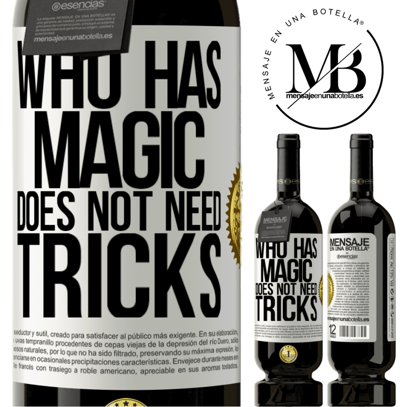 29,95 € Free Shipping | Red Wine Premium Edition MBS® Reserva Who has magic does not need tricks White Label. Customizable label Reserva 12 Months Harvest 2013 Tempranillo