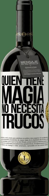 29,95 € Envío gratis | Vino Tinto Edición Premium MBS® Reserva Quien tiene magia no necesita trucos Etiqueta Blanca. Etiqueta personalizable Reserva 12 Meses Cosecha 2013 Tempranillo