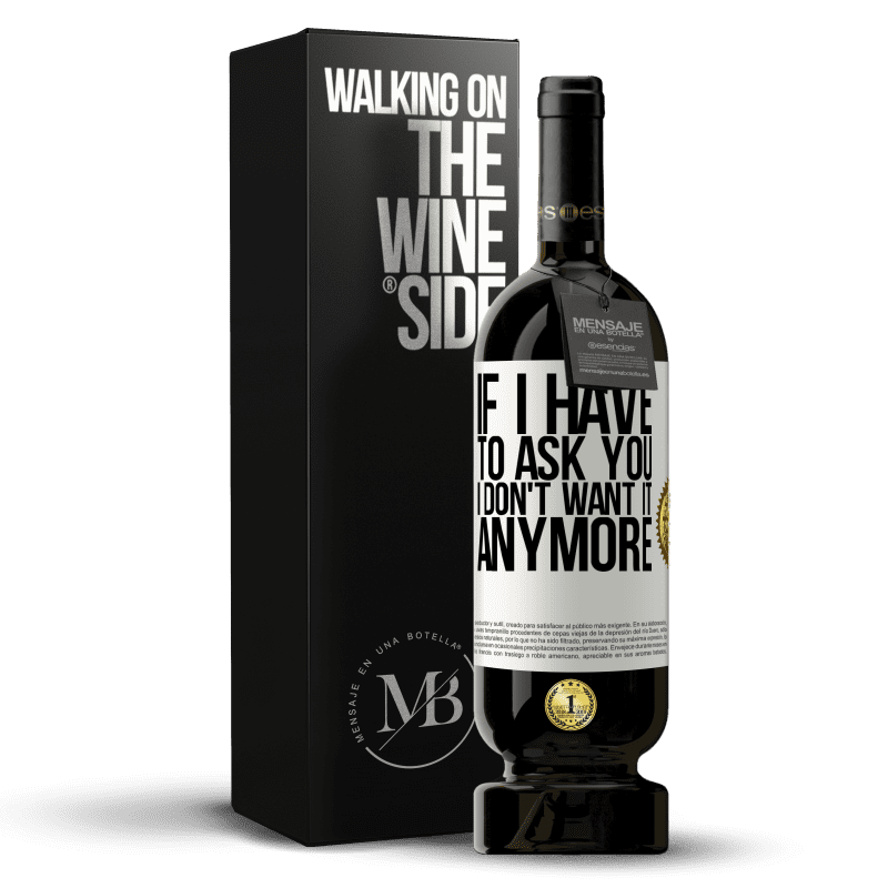 29,95 € Free Shipping | Red Wine Premium Edition MBS® Reserva If I have to ask you, I don't want it anymore White Label. Customizable label Reserva 12 Months Harvest 2013 Tempranillo