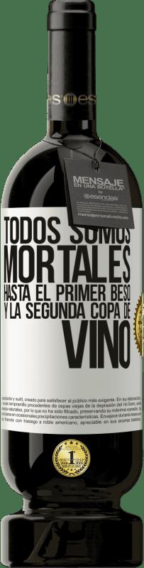 29,95 € Envío gratis | Vino Tinto Edición Premium MBS® Reserva Todos somos mortales hasta el primer beso y la segunda copa de vino Etiqueta Blanca. Etiqueta personalizable Reserva 12 Meses Cosecha 2013 Tempranillo