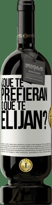 29,95 € Envío gratis | Vino Tinto Edición Premium MBS® Reserva ¿Que te prefieran, o que te elijan? Etiqueta Blanca. Etiqueta personalizable Reserva 12 Meses Cosecha 2013 Tempranillo