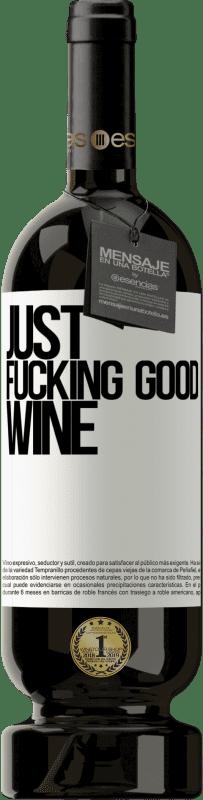 29,95 € Envoi gratuit | Vin rouge Édition Premium MBS® Reserva Just fucking good wine Étiquette Blanche. Étiquette personnalisable Reserva 12 Mois Récolte 2013 Tempranillo