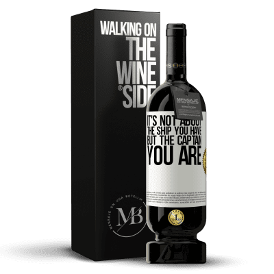 «It's not about the ship you have, but the captain you are» Premium Edition MBS® Reserva