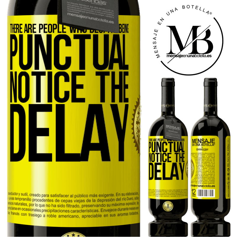29,95 € Free Shipping | Red Wine Premium Edition MBS® Reserva There are people who, despite being punctual, notice the delay Yellow Label. Customizable label Reserva 12 Months Harvest 2013 Tempranillo