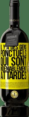 29,95 € Envoi gratuit   Vin rouge Édition Premium MBS® Reserva Il y a des gens qui, malgré leur ponctualité, remarquent le retard Étiquette Jaune. Étiquette personnalisable Reserva 12 Mois Récolte 2013 Tempranillo