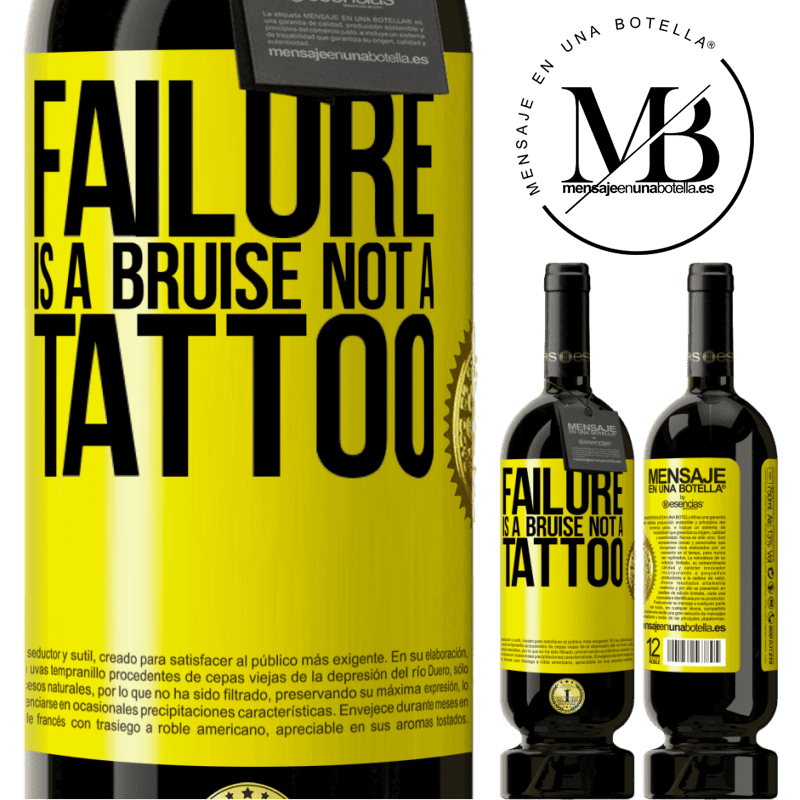 29,95 € Free Shipping | Red Wine Premium Edition MBS® Reserva Failure is a bruise, not a tattoo Yellow Label. Customizable label Reserva 12 Months Harvest 2013 Tempranillo