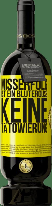 29,95 € Kostenloser Versand | Rotwein Premium Edition MBS® Reserva Misserfolg ist ein Bluterguss, keine Tätowierung Gelbes Etikett. Anpassbares Etikett Reserva 12 Monate Ernte 2013 Tempranillo