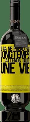 29,95 € Envoi gratuit   Vin rouge Édition Premium MBS® Reserva Si ça ne prend pas longtemps, je t'attends toute une vie Étiquette Jaune. Étiquette personnalisable Reserva 12 Mois Récolte 2013 Tempranillo