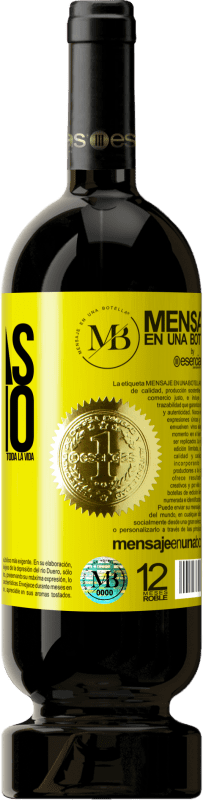 35,95 € Free Shipping | Red Wine Premium Edition MBS® Reserva If it doesn't take long, I wait for you a lifetime Yellow Label. Customizable label Reserva 12 Months Harvest 2013 Tempranillo