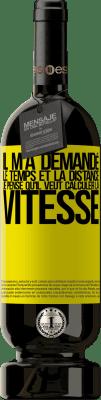 29,95 € Envoi gratuit   Vin rouge Édition Premium MBS® Reserva Il m'a demandé le temps et la distance. Je pense qu'il veut calculer la vitesse Étiquette Jaune. Étiquette personnalisable Reserva 12 Mois Récolte 2013 Tempranillo