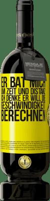 29,95 € Kostenloser Versand | Rotwein Premium Edition MBS® Reserva Er bat mich um Zeit und Distanz. Ich denke, er will die Geschwindigkeit berechnen Gelbes Etikett. Anpassbares Etikett Reserva 12 Monate Ernte 2013 Tempranillo